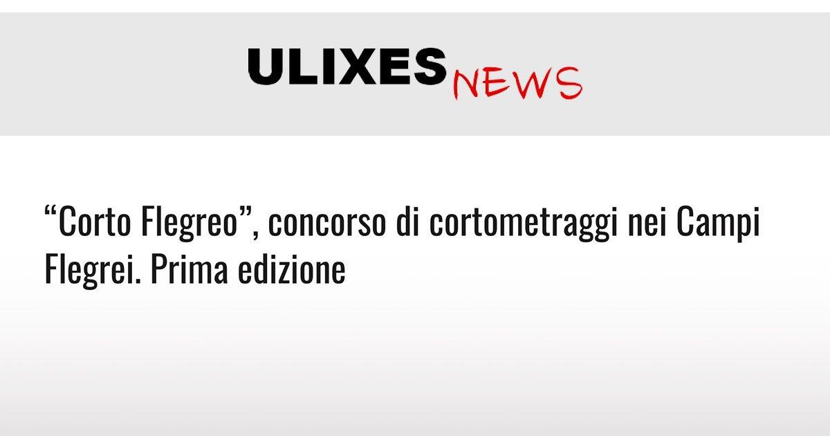 """""""Corto Flegreo"""", concorso di cortometraggi nei Campi Flegrei. Prima edizione"""